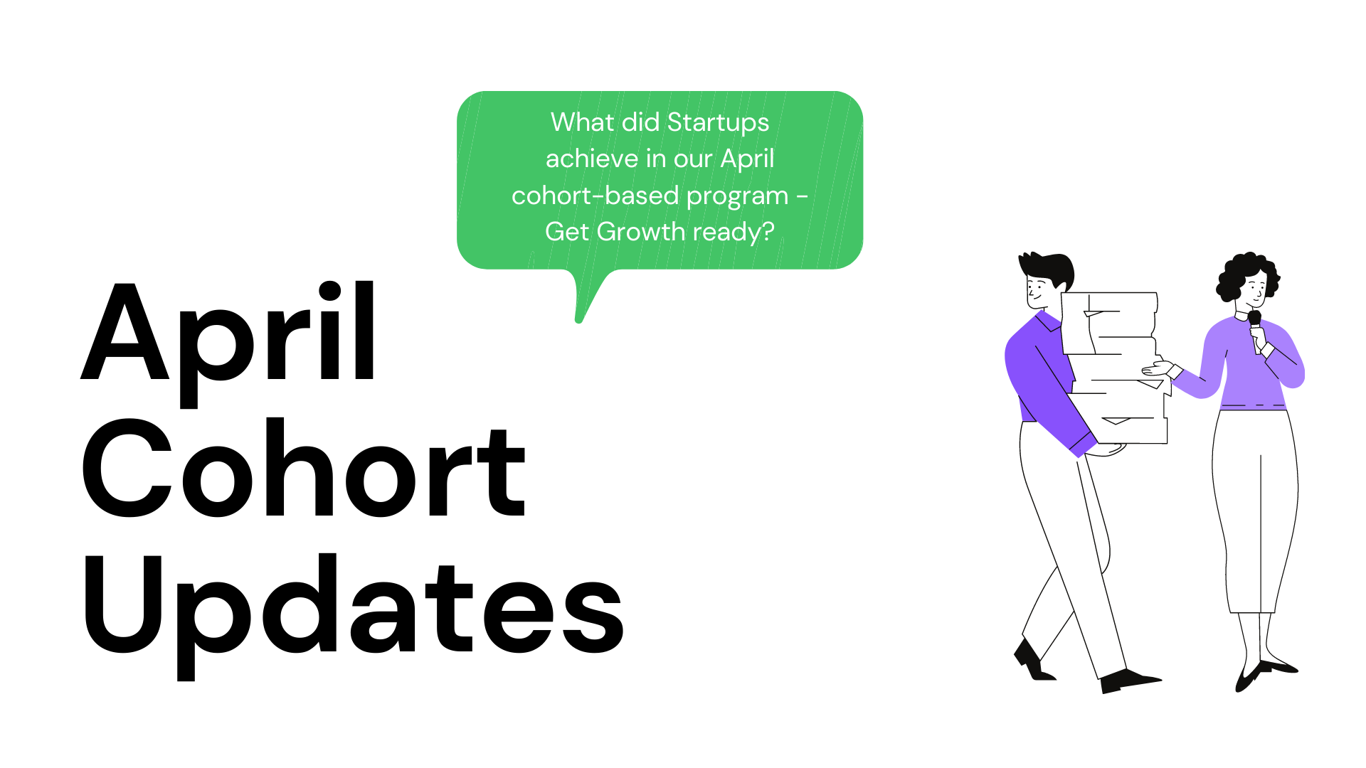 What did Startups achieve in our April cohort-based program - Get Growth ready?