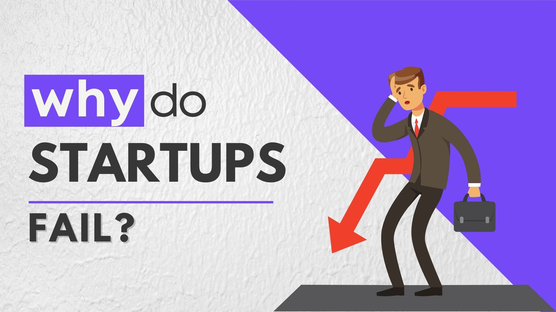 Why Do Startups Fail? - 7 Common Mistakes