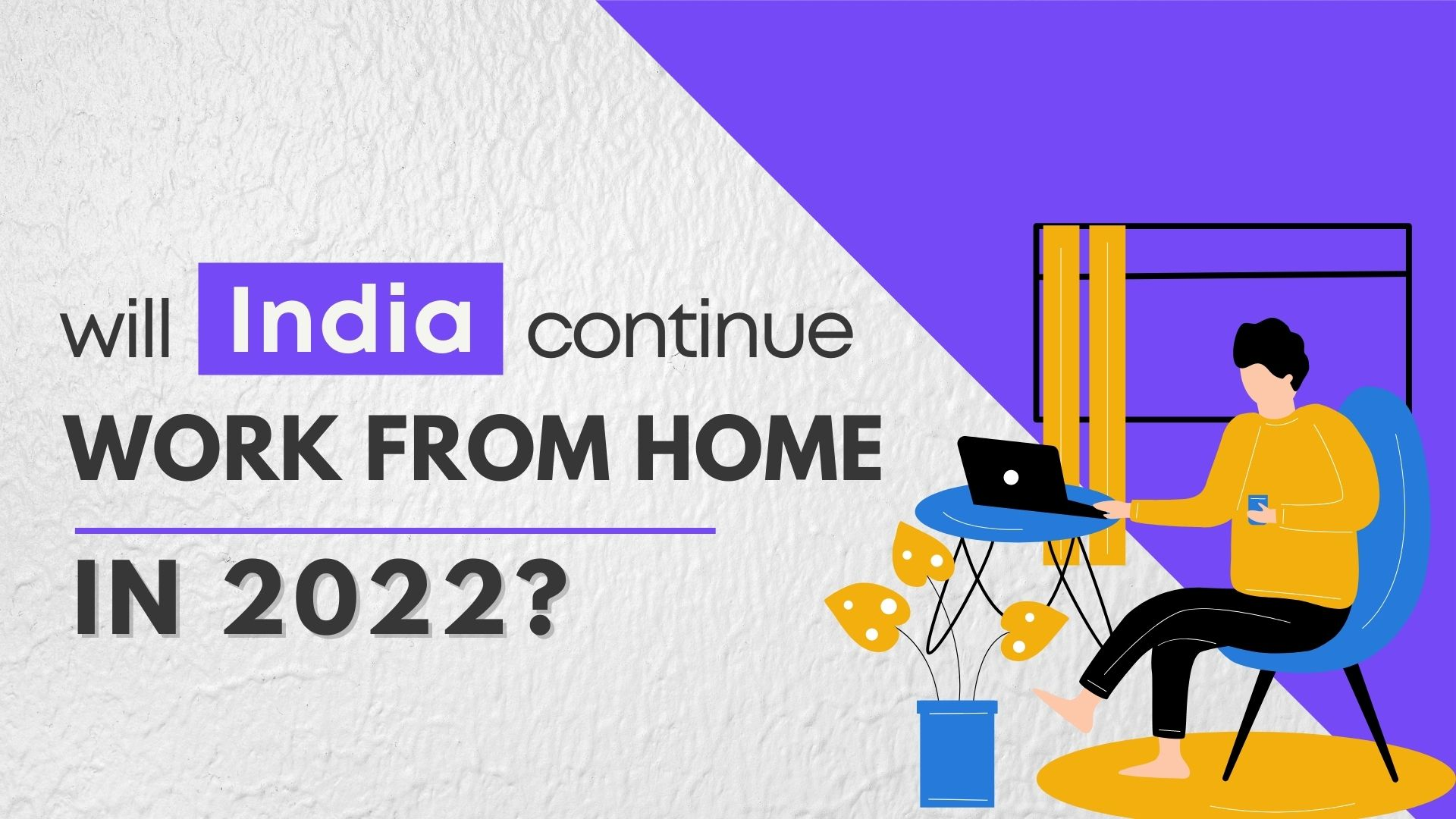 Will India Continue Working From Home in 2022?