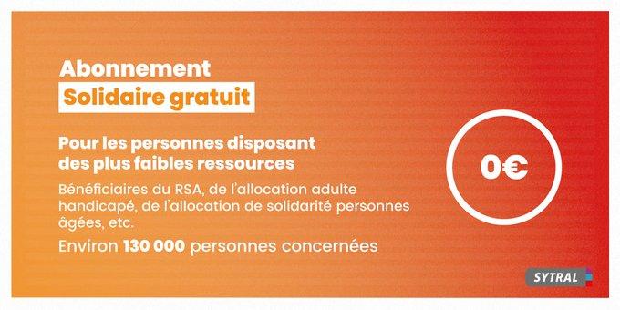 L'abonnement solidaire gratuit pour les personnes disposant des plus faibles ressources (bénéficiaires du RSA, de l'allocation adulte handicapé, de l'allocation de solidarité personnes âgées, etc.). Environ 130 000 personnes pourraient bénéficier de la gratuité. Plus d'infos sur sytral.fr
