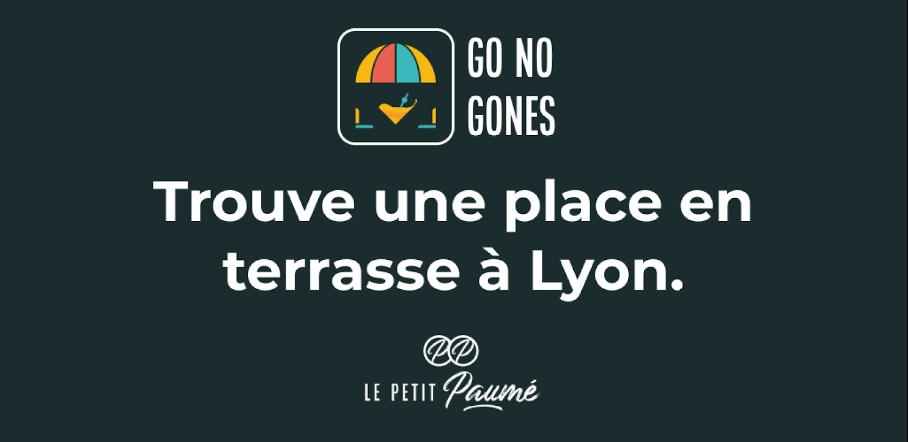 GoNoGones : l'application du Petit Paumé pour trouver une place en terrasse à Lyon !