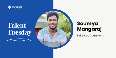 Talent Tuesday: Soumya Mangaraj - Full Stack Consultant