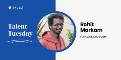 Tech Talks & More With Our Full Stack Developer Rohit Markam