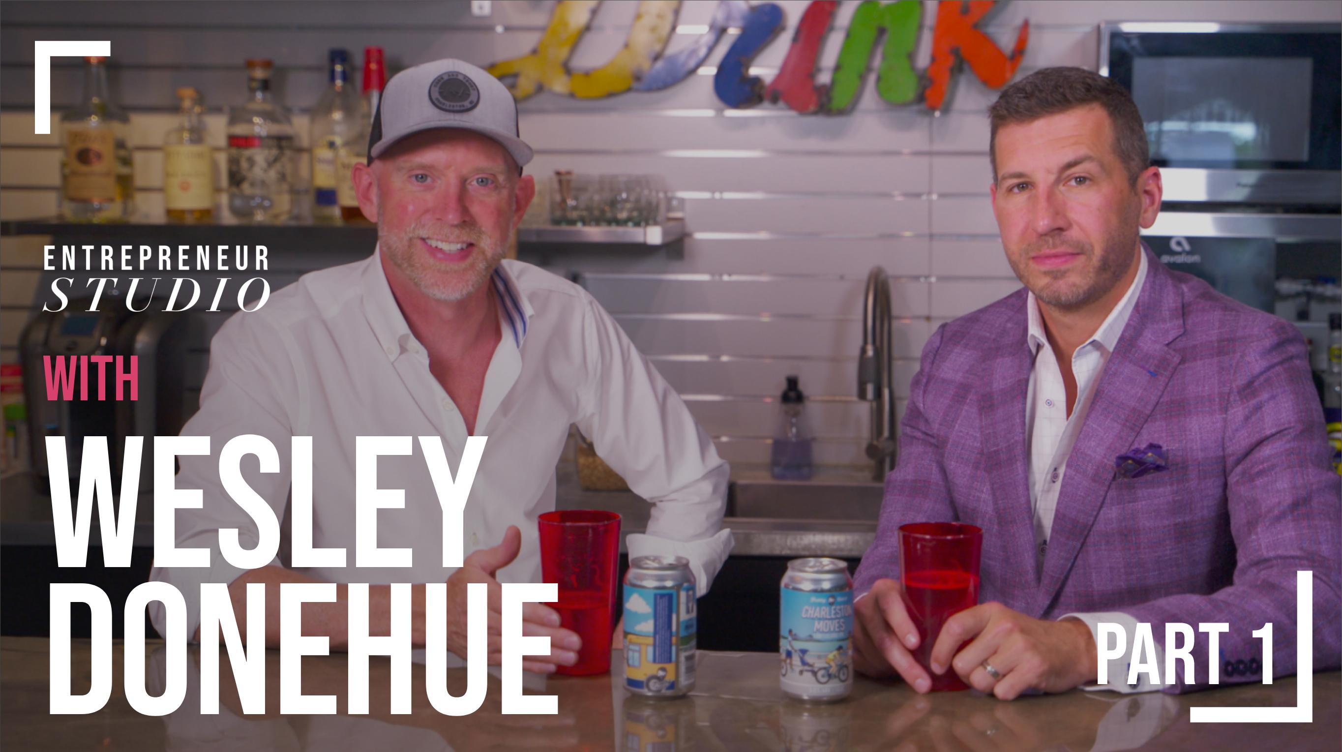 Entrepreneur Studio Series - Episode 2 - Landing the Big Fish with Wesley Donehue