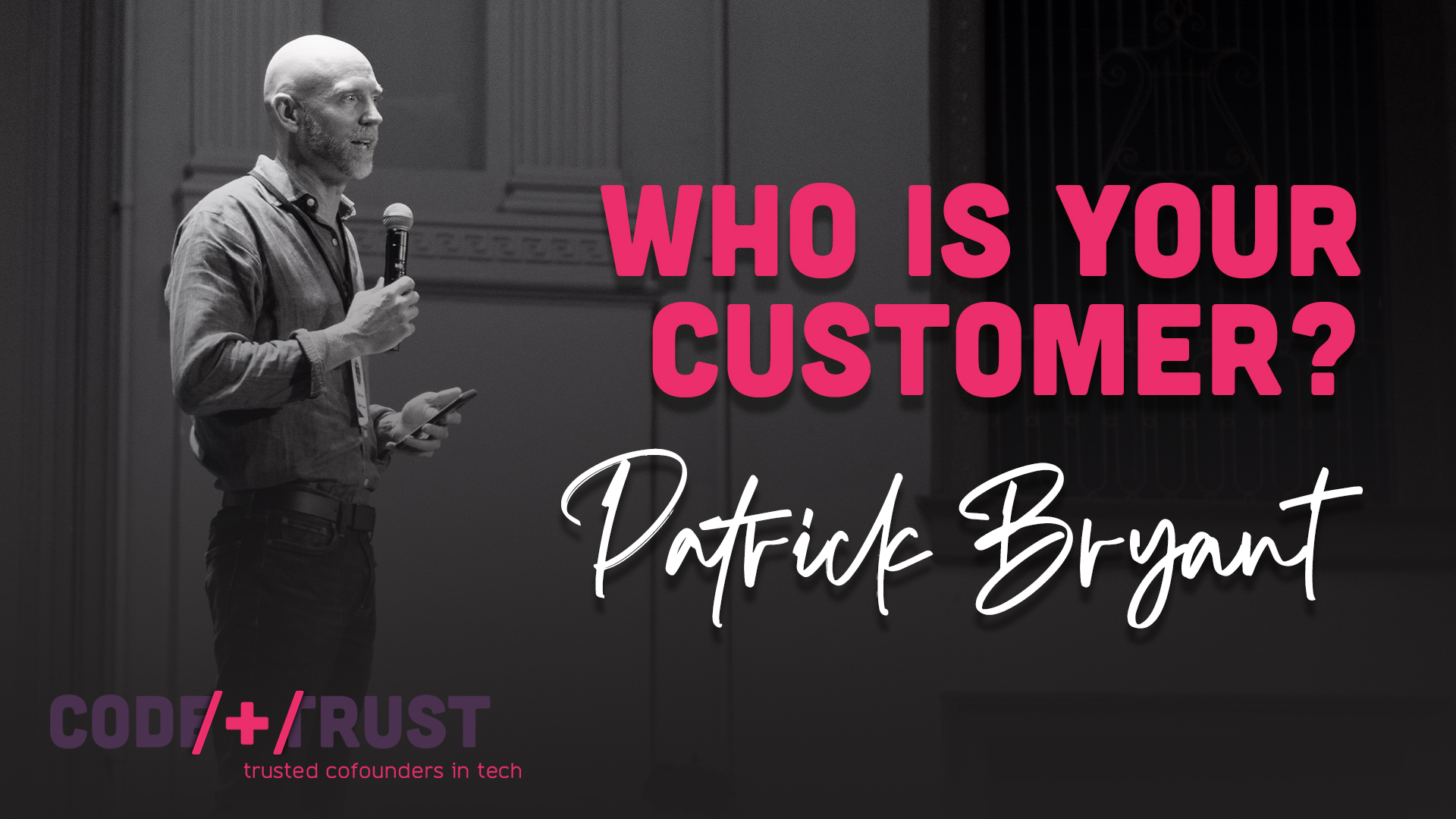 Leadership Series - Who Is Your Customer? with Patrick Bryant