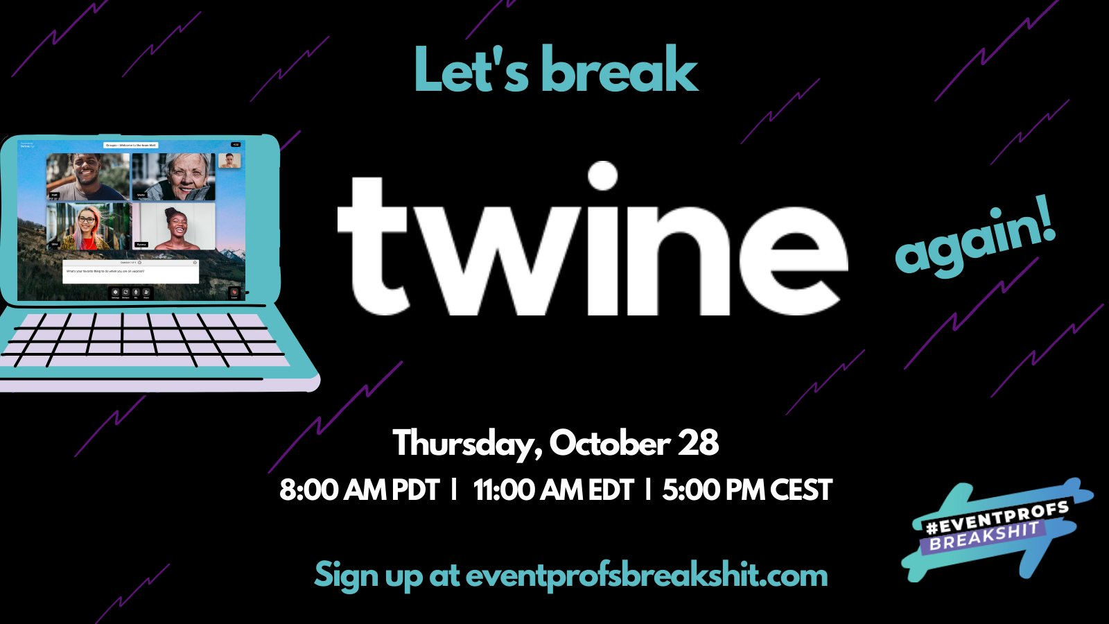 #EventprofsBreakShit x twine