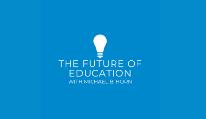 The Future of Education with Michael Horn: Helping Older Adults Learn Online Socially