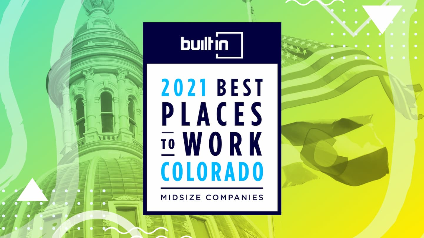 Built In Colorado's 2021 Best Places to Work
