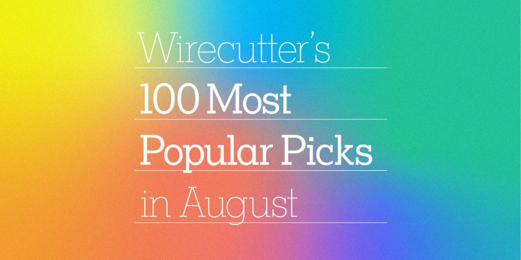 Wirecutter's 100 Most popular Picks in August