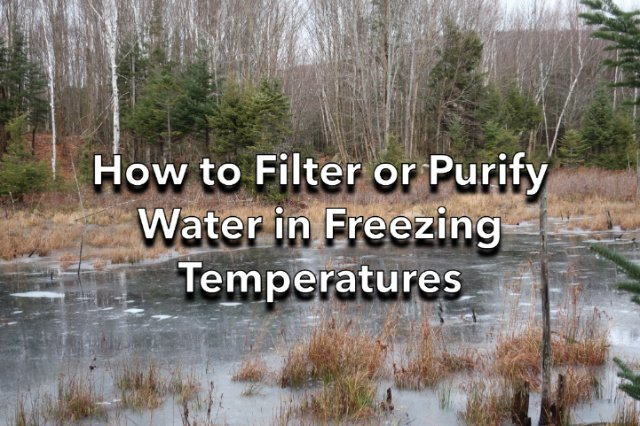 How to Filter or Purify in Freexing Temperatures