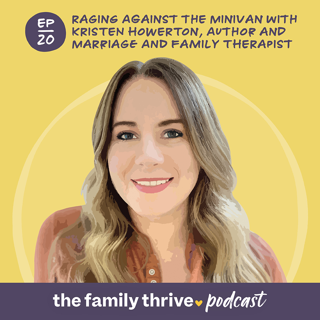 Podcast Ep. 20: Raging Against the Minivan with Kristen Howerton, Author and Marriage and Family Therapist