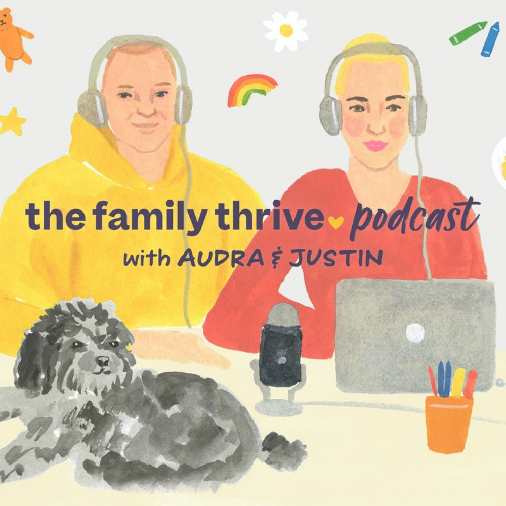 Podcast Ep. 1: Welcome to The Family Thrive Podcast with Audra and Justin!